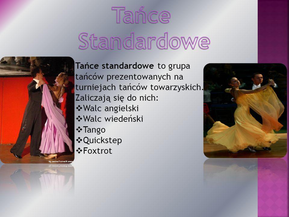 Tańce standardowe to grupa tańców prezentowanych na turniejach tańców towarzyskich.