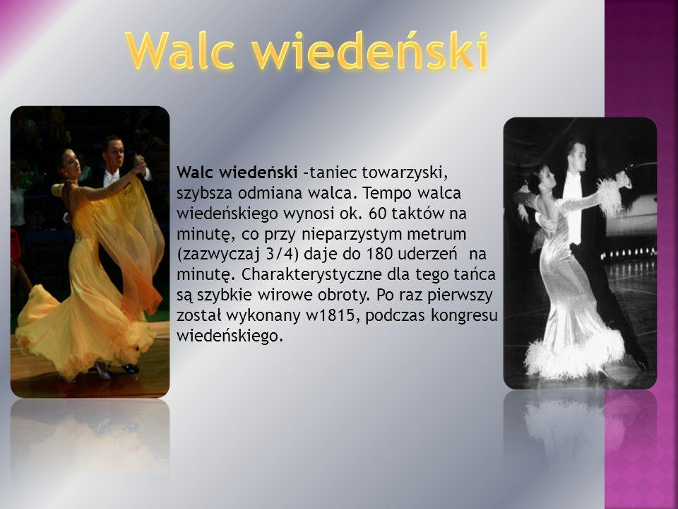 Walc wiedeński –taniec towarzyski, szybsza odmiana walca