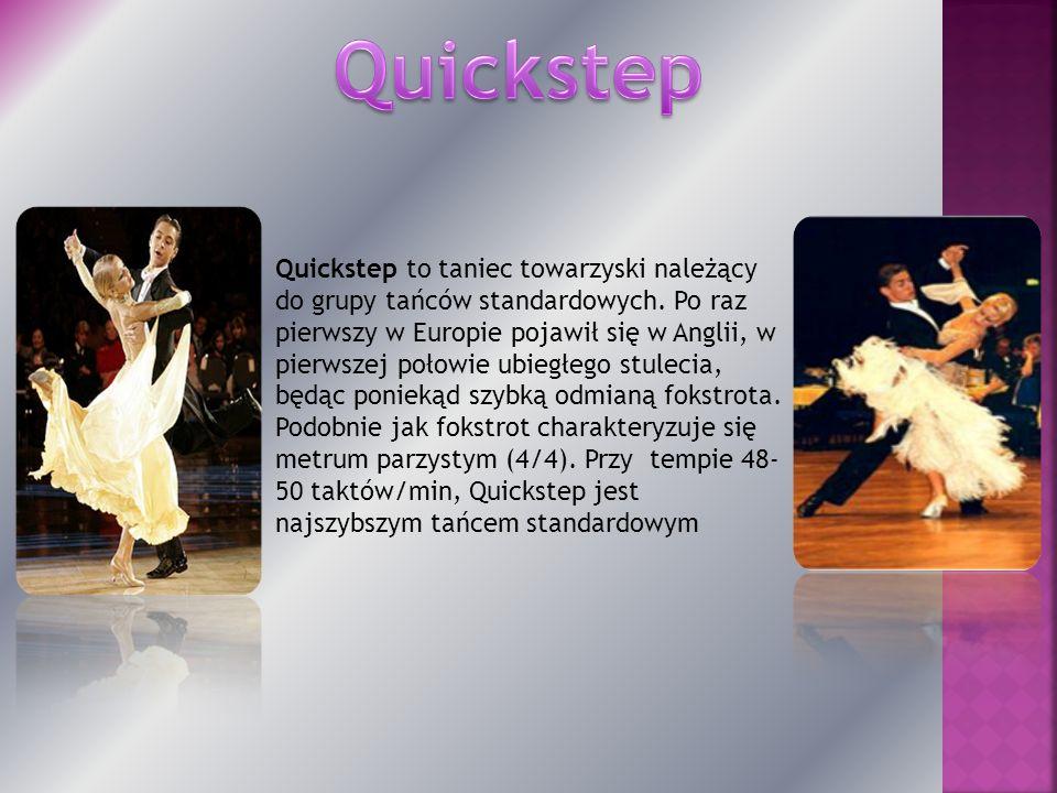 Quickstep to taniec towarzyski należący do grupy tańców standardowych