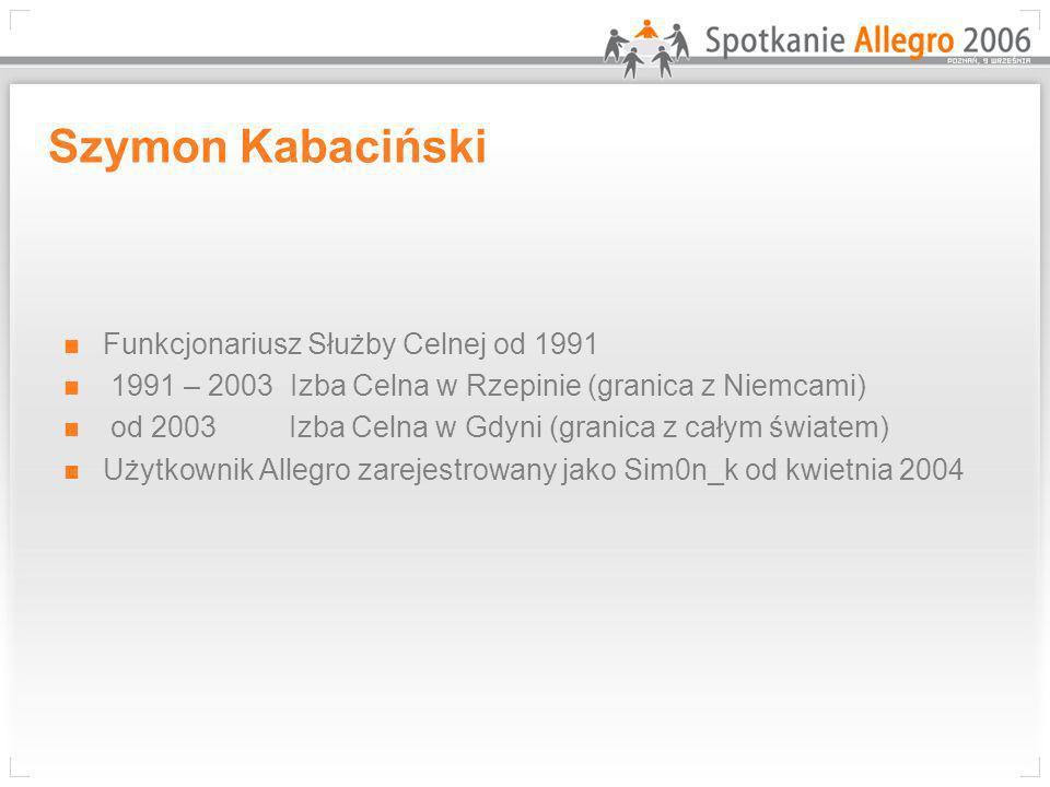 Szymon Kabaciński Funkcjonariusz Służby Celnej od 1991