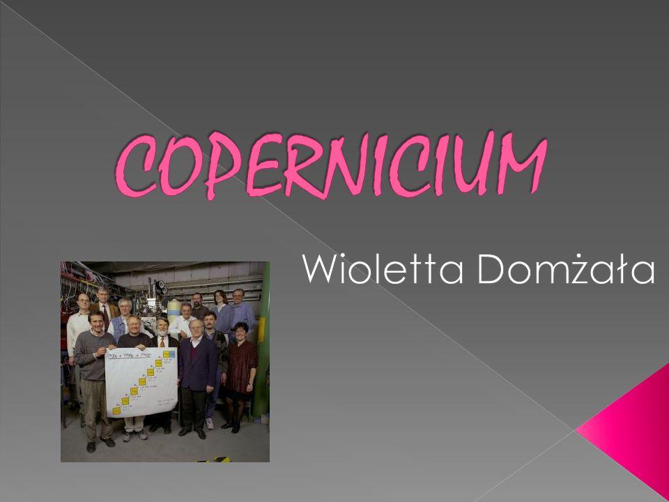 COPERNICIUM Wioletta Domżała