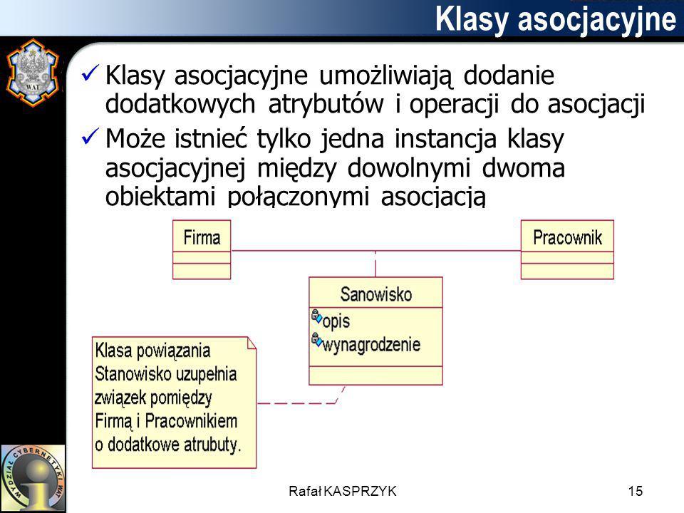 Klasy asocjacyjne Klasy asocjacyjne umożliwiają dodanie dodatkowych atrybutów i operacji do asocjacji.