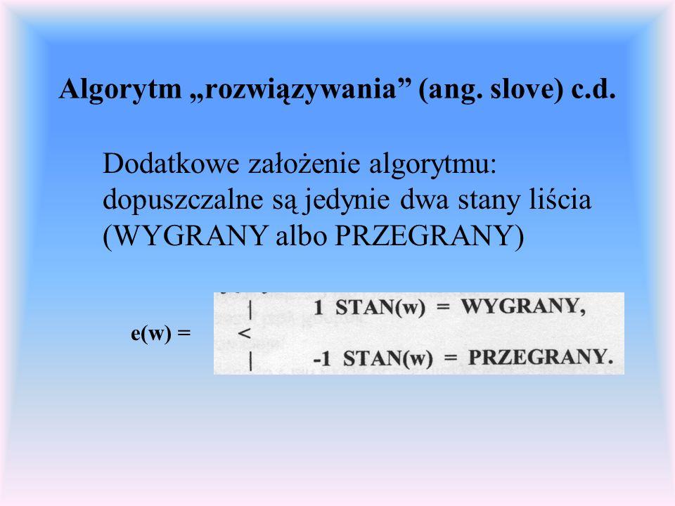 "Algorytm ""rozwiązywania (ang. slove) c.d."