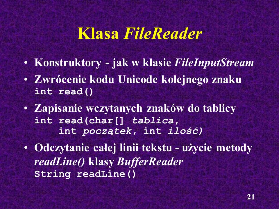 Klasa FileReader Konstruktory - jak w klasie FileInputStream