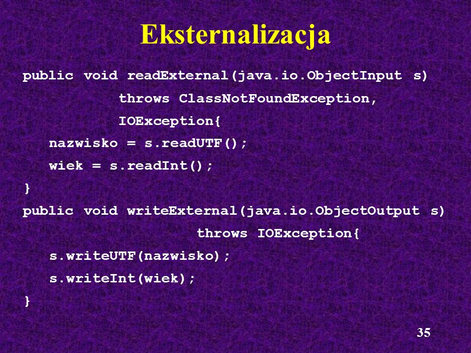 Eksternalizacja public void readExternal(java.io.ObjectInput s)‏