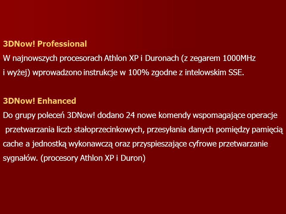 3DNow! ProfessionalW najnowszych procesorach Athlon XP i Duronach (z zegarem 1000MHz.