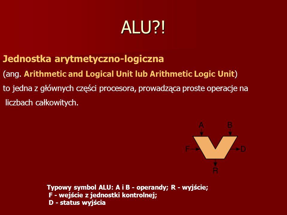 ALU ! Jednostka arytmetyczno-logiczna