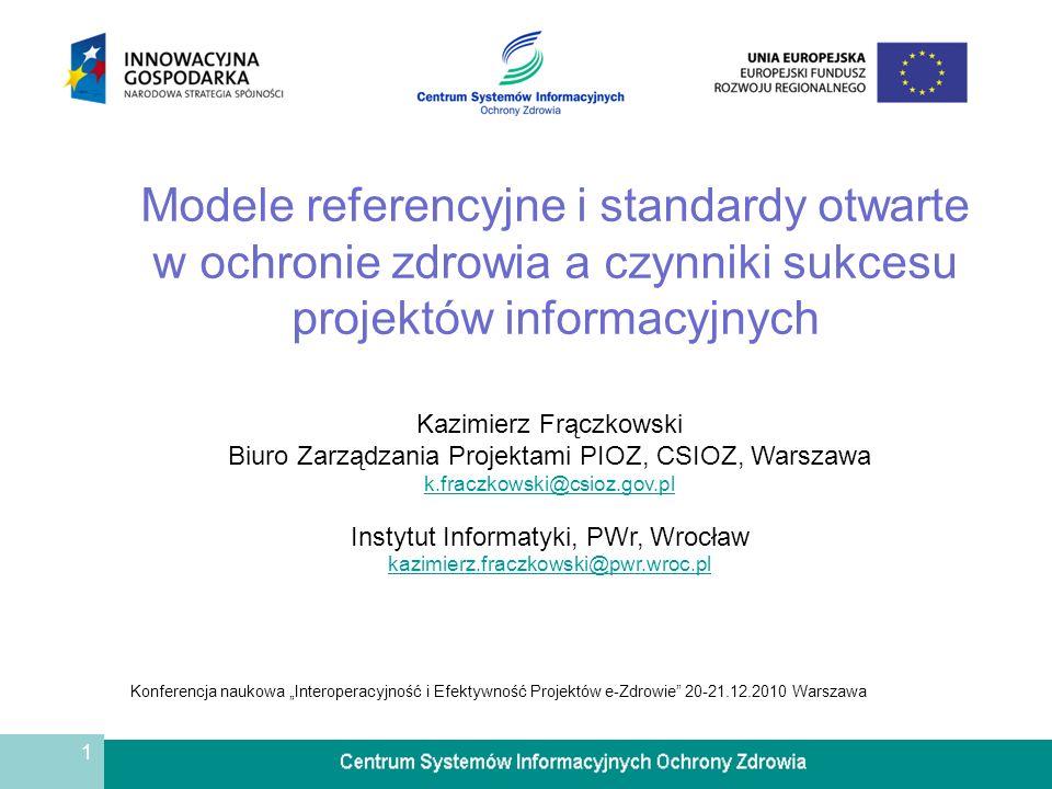 Modele referencyjne i standardy otwarte w ochronie zdrowia a czynniki sukcesu projektów informacyjnych