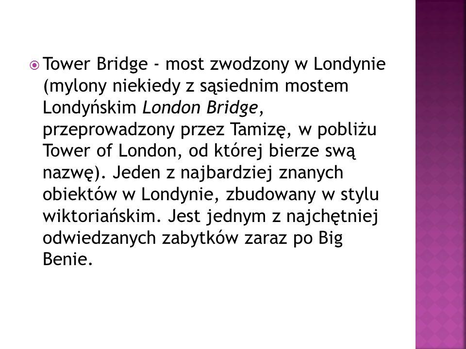 Tower Bridge - most zwodzony w Londynie (mylony niekiedy z sąsiednim mostem Londyńskim London Bridge, przeprowadzony przez Tamizę, w pobliżu Tower of London, od której bierze swą nazwę).
