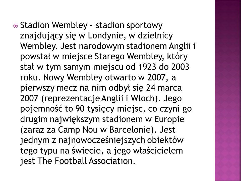 Stadion Wembley - stadion sportowy znajdujący się w Londynie, w dzielnicy Wembley.