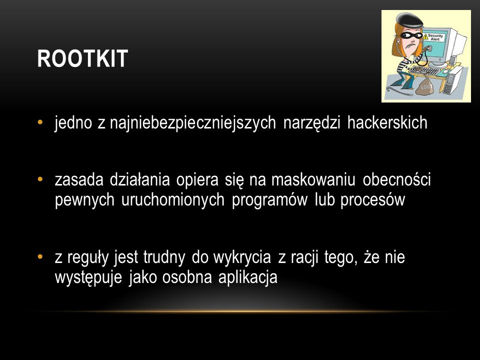 Rootkit jedno z najniebezpieczniejszych narzędzi hackerskich