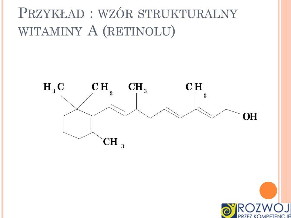 Przykład : wzór strukturalny witaminy A (retinolu)