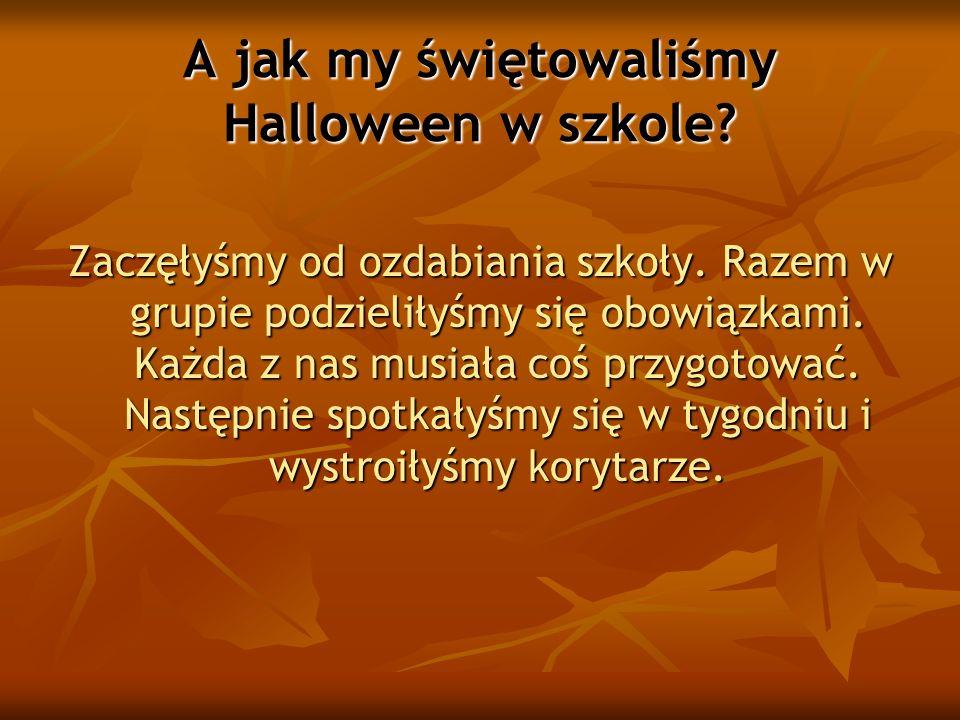 A jak my świętowaliśmy Halloween w szkole