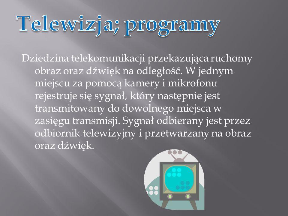 Dziedzina telekomunikacji przekazująca ruchomy obraz oraz dźwięk na odległość.