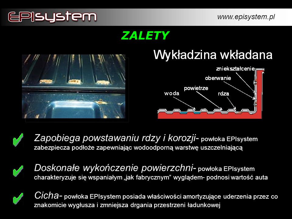www.episystem.pl ZALETY. Zapobiega powstawaniu rdzy i korozji- powłoka EPIsystem zabezpiecza podłoże zapewniając wodoodporną warstwę uszczelniającą.