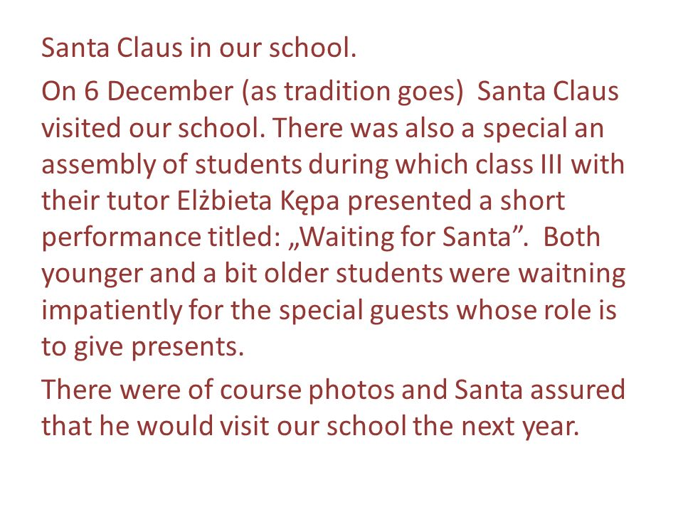 Santa Claus in our school.