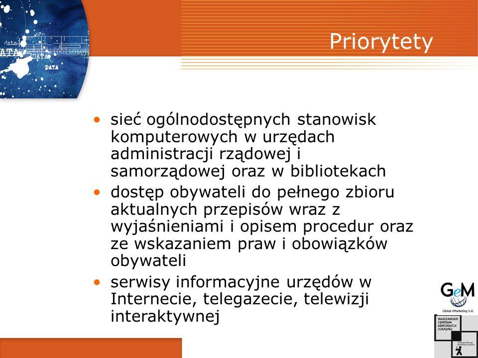 Priorytety sieć ogólnodostępnych stanowisk komputerowych w urzędach administracji rządowej i samorządowej oraz w bibliotekach.