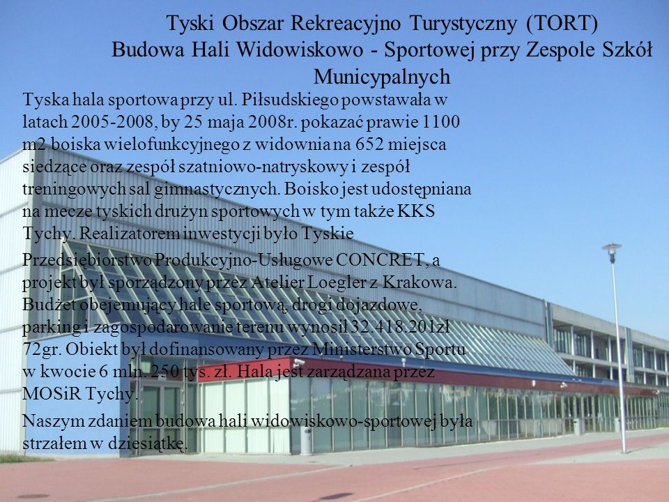 Tyski Obszar Rekreacyjno Turystyczny (TORT) Budowa Hali Widowiskowo - Sportowej przy Zespole Szkół Municypalnych
