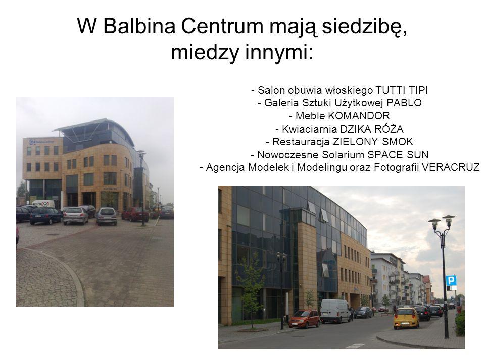W Balbina Centrum mają siedzibę, miedzy innymi:
