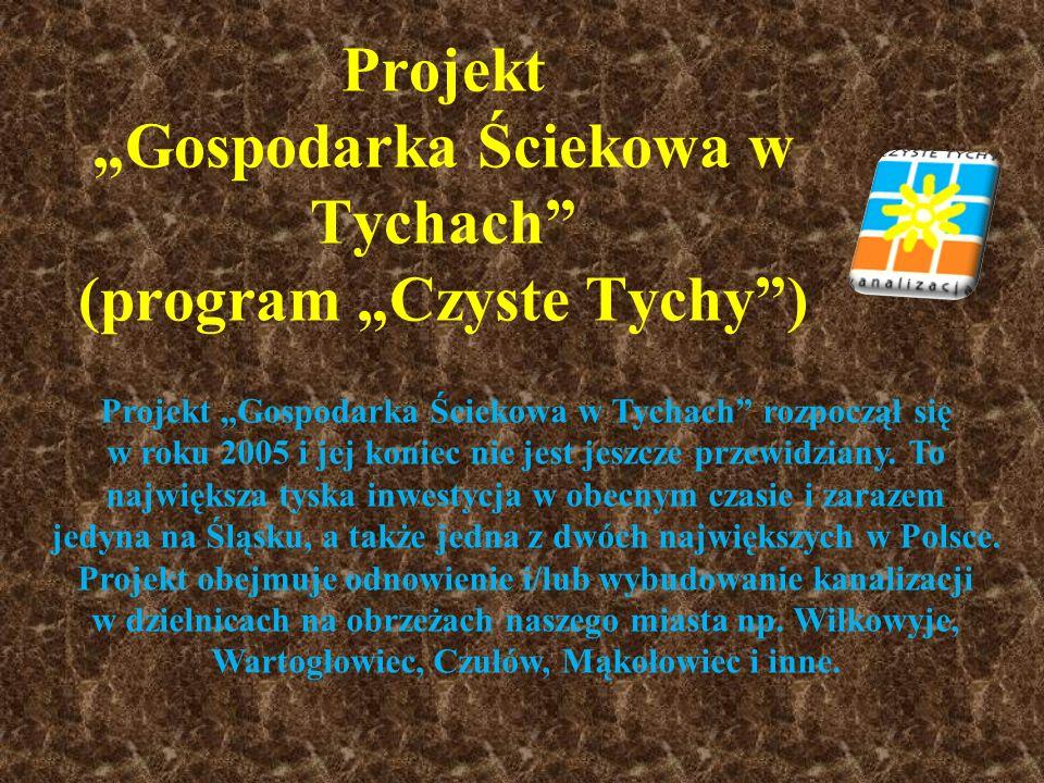 """Projekt """"Gospodarka Ściekowa w Tychach (program """"Czyste Tychy )"""