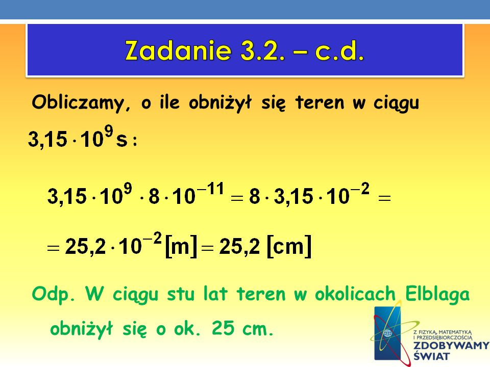 Zadanie 3.2. – c.d. Obliczamy, o ile obniżył się teren w ciągu : Odp.