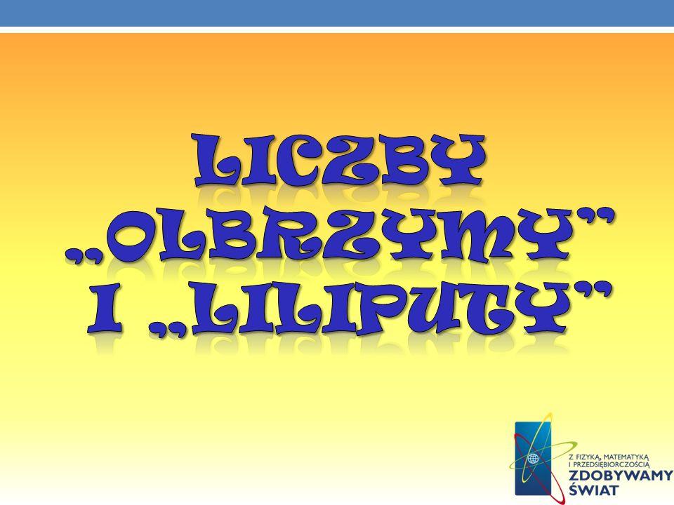 """Liczby """"olbrzymy i """"liliputy"""
