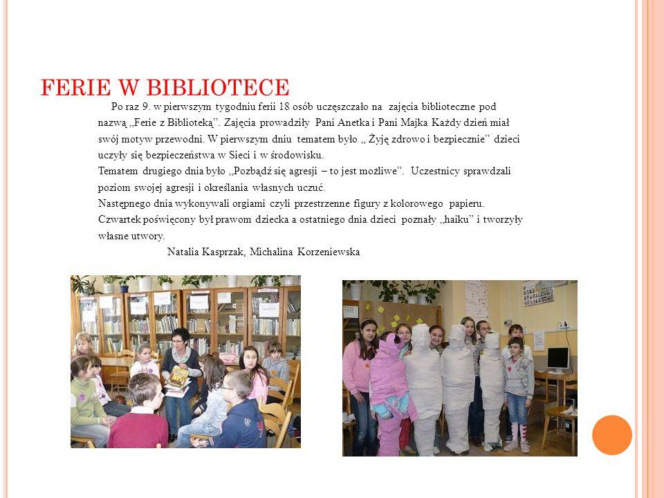 FERIE W BIBLIOTECE Po raz 9. w pierwszym tygodniu ferii 18 osób uczęszczało na zajęcia biblioteczne pod.