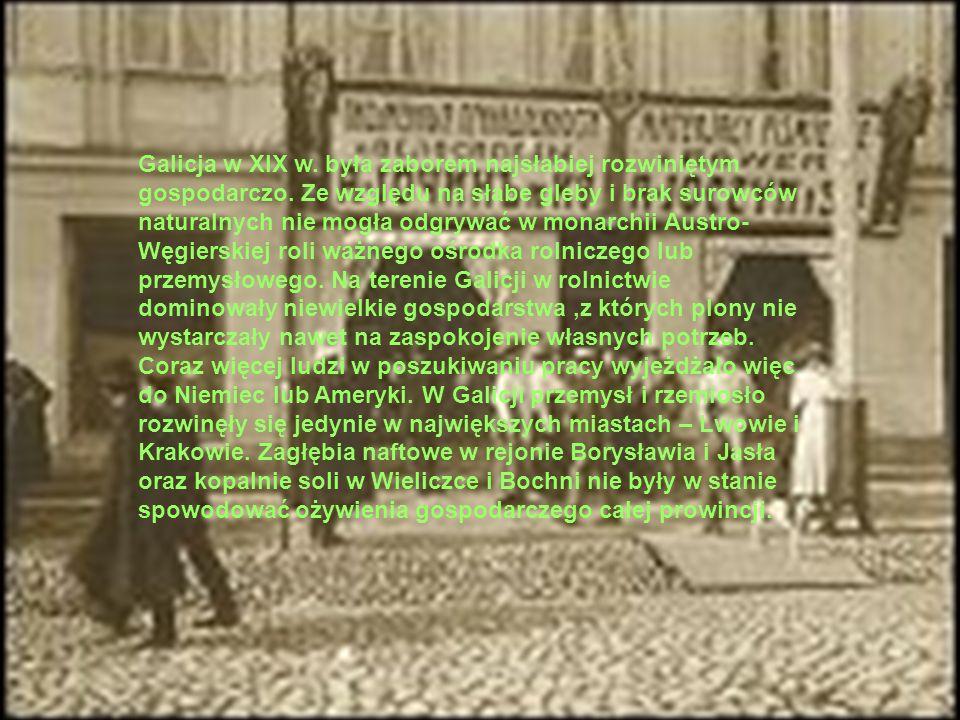 Galicja w XIX w. była zaborem najsłabiej rozwiniętym gospodarczo