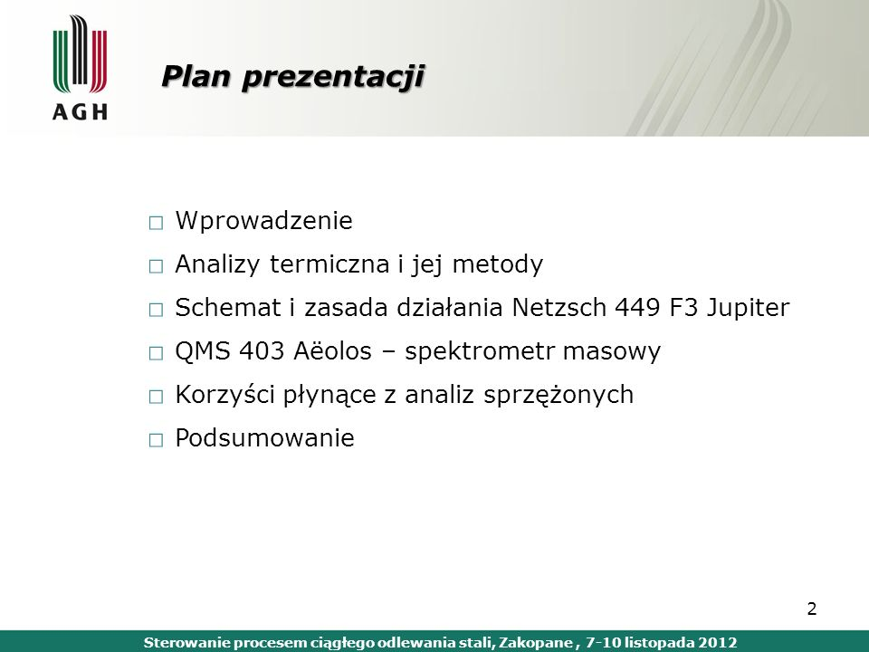 Plan prezentacji Wprowadzenie Analizy termiczna i jej metody