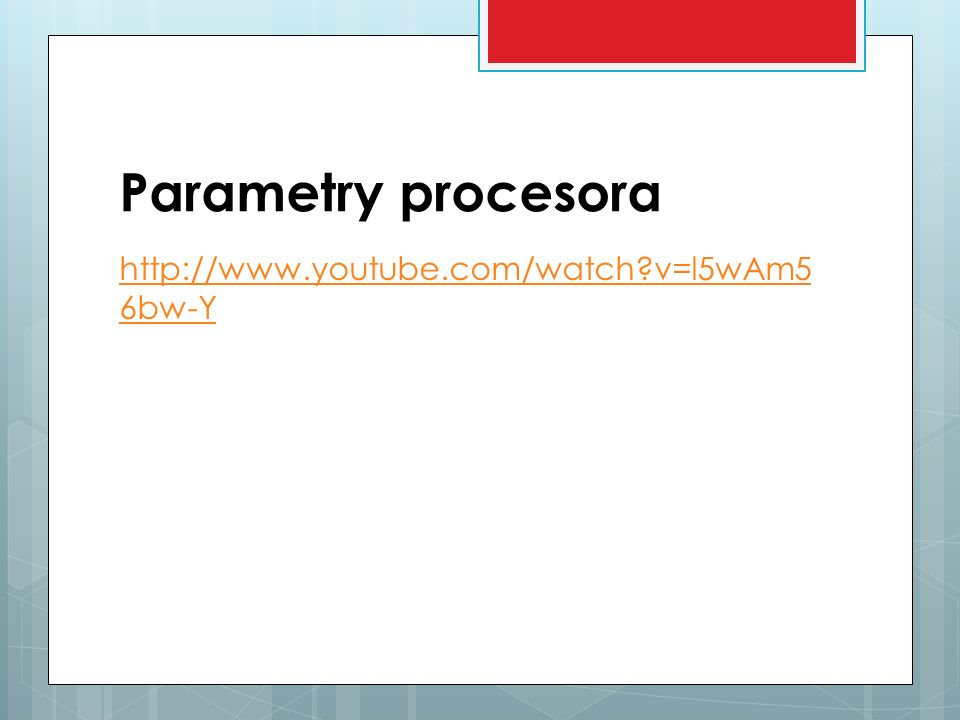 Parametry procesora http://www.youtube.com/watch v=l5wAm56bw-Y