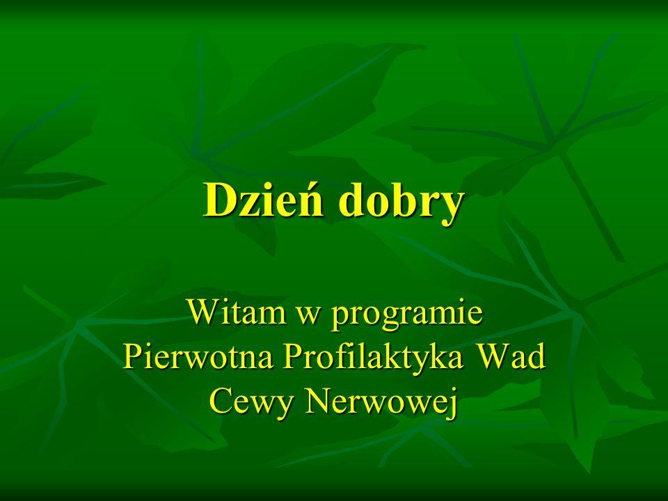 Witam w programie Pierwotna Profilaktyka Wad Cewy Nerwowej