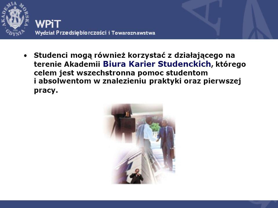 Studenci mogą również korzystać z działającego na terenie Akademii Biura Karier Studenckich, którego celem jest wszechstronna pomoc studentom i absolwentom w znalezieniu praktyki oraz pierwszej pracy.