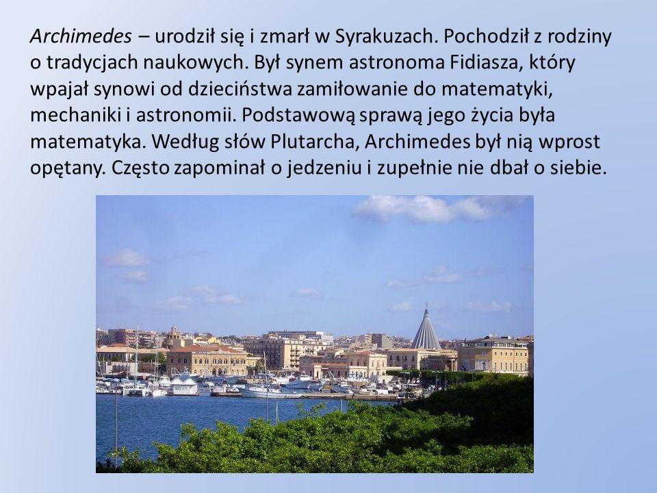 Archimedes – urodził się i zmarł w Syrakuzach