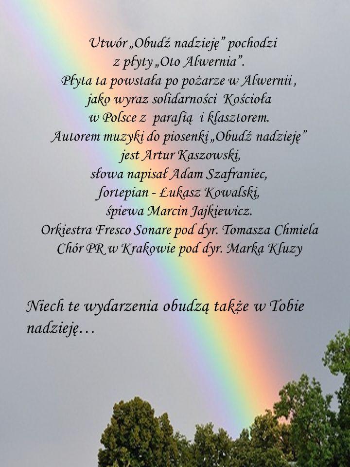 """Utwór """"Obudź nadzieję pochodzi z płyty """"Oto Alwernia ."""