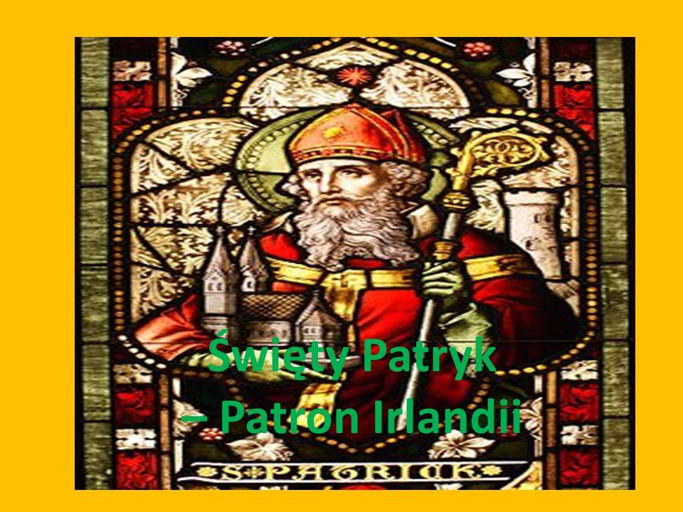 Święty Patryk – Patron Irlandii