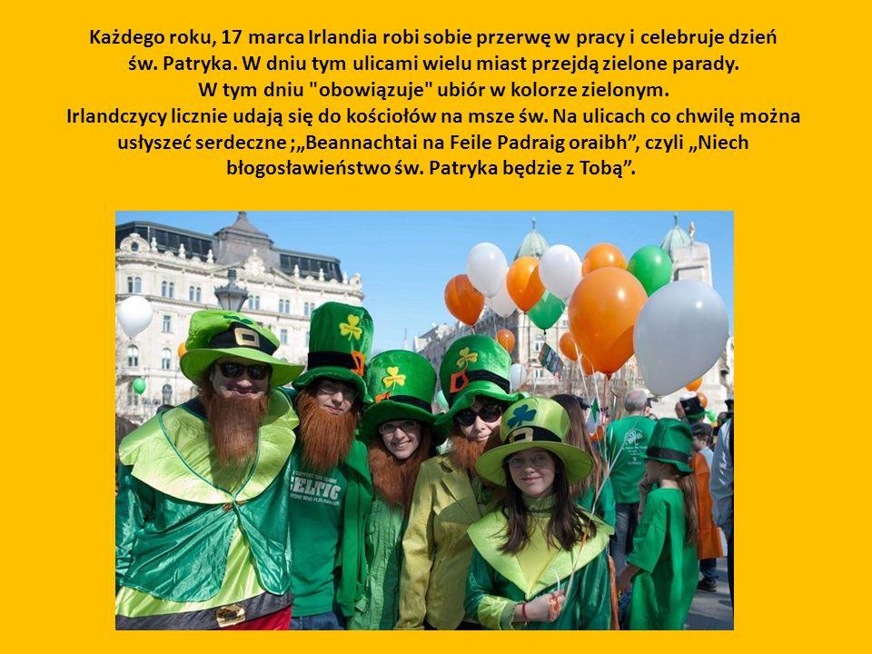 Każdego roku, 17 marca Irlandia robi sobie przerwę w pracy i celebruje dzień św.