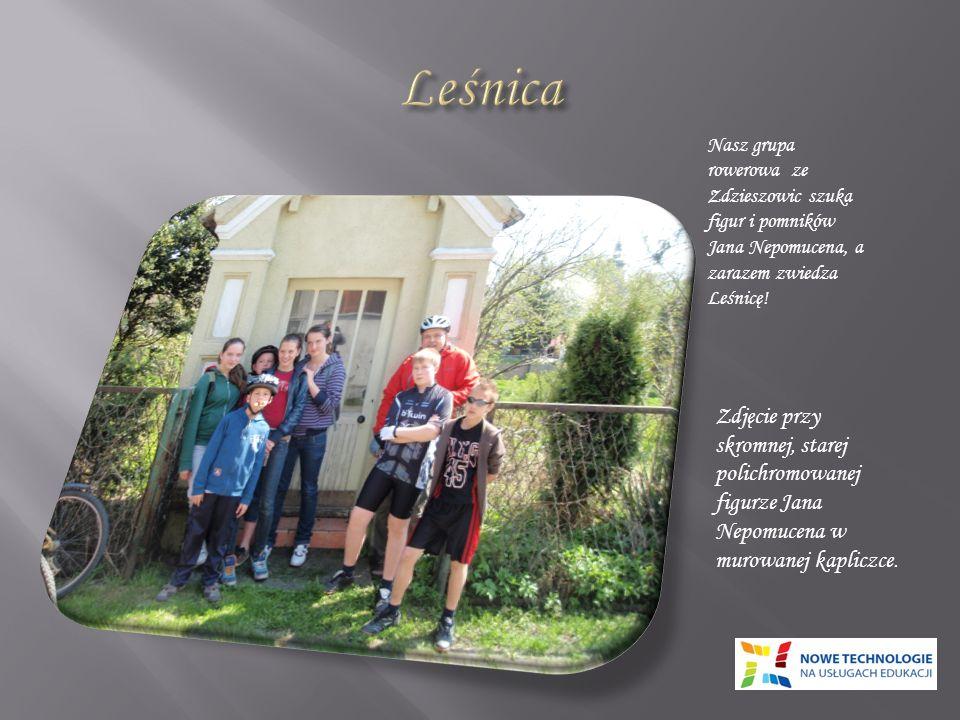 Leśnica Nasz grupa rowerowa ze Zdzieszowic szuka figur i pomników Jana Nepomucena, a zarazem zwiedza Leśnicę!