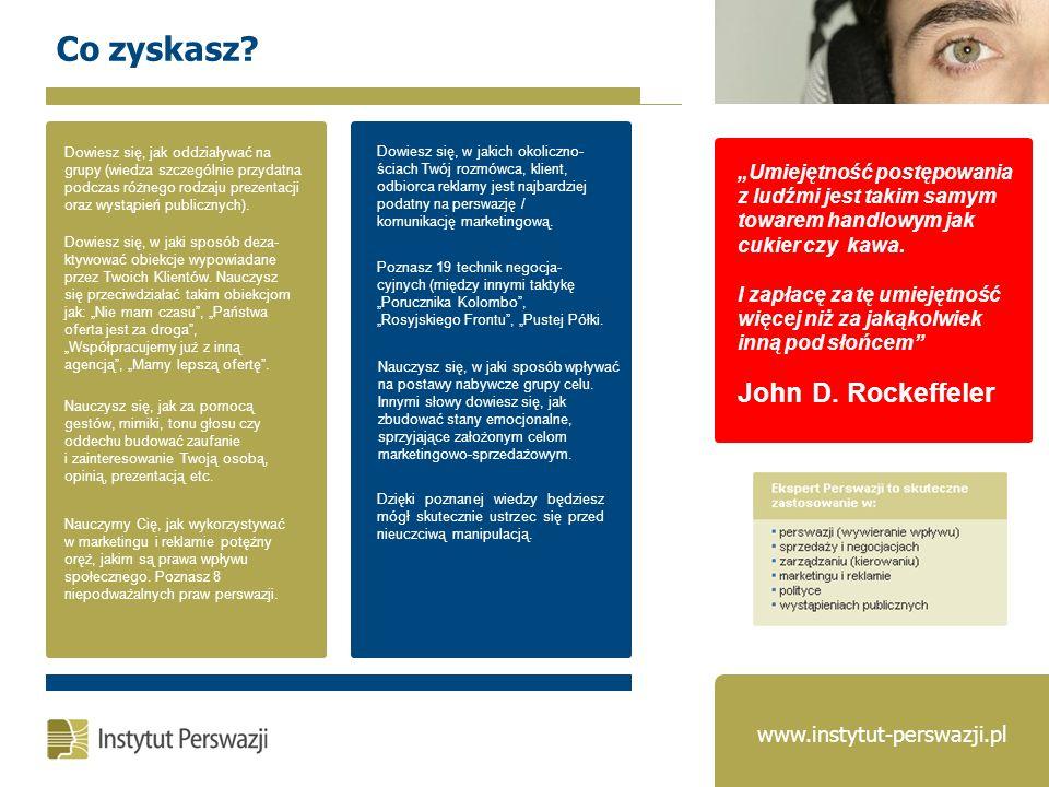 Co zyskasz John D. Rockeffeler www.instytut-perswazji.pl