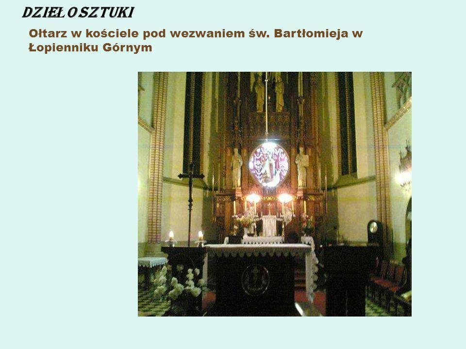 DZIEŁO SZTUKI Ołtarz w kościele pod wezwaniem św. Bartłomieja w Łopienniku Górnym