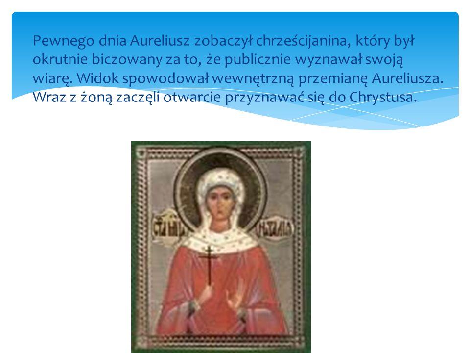 Pewnego dnia Aureliusz zobaczył chrześcijanina, który był okrutnie biczowany za to, że publicznie wyznawał swoją wiarę.