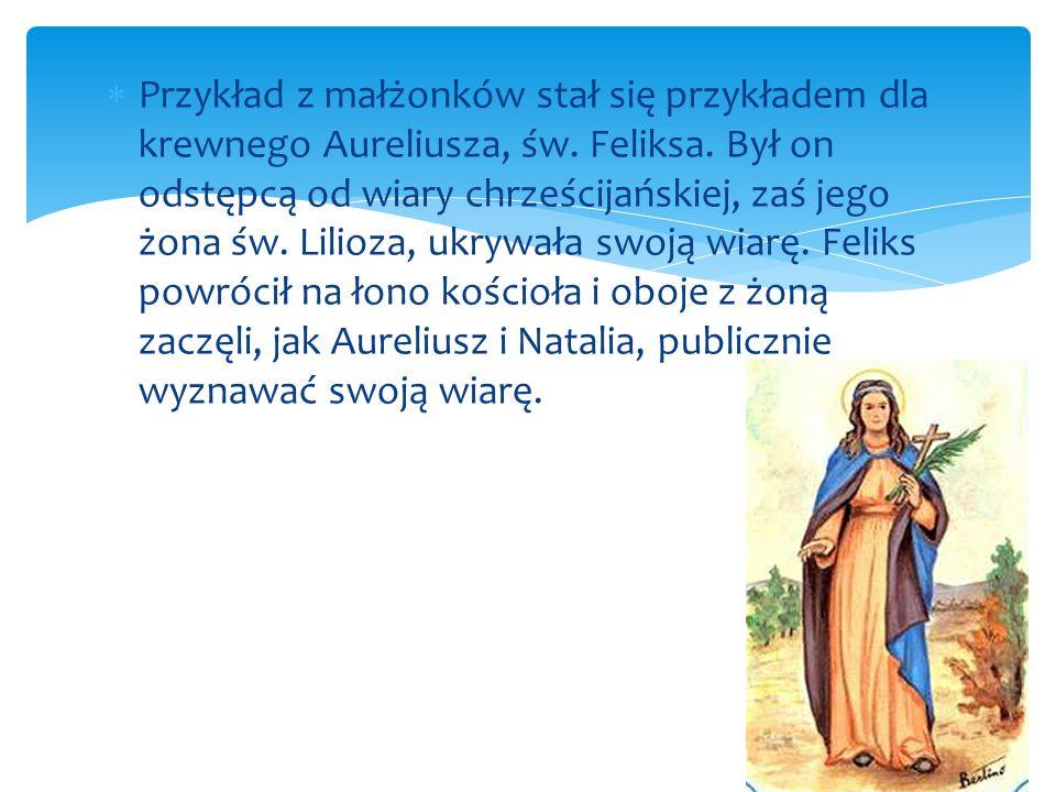 Przykład z małżonków stał się przykładem dla krewnego Aureliusza, św
