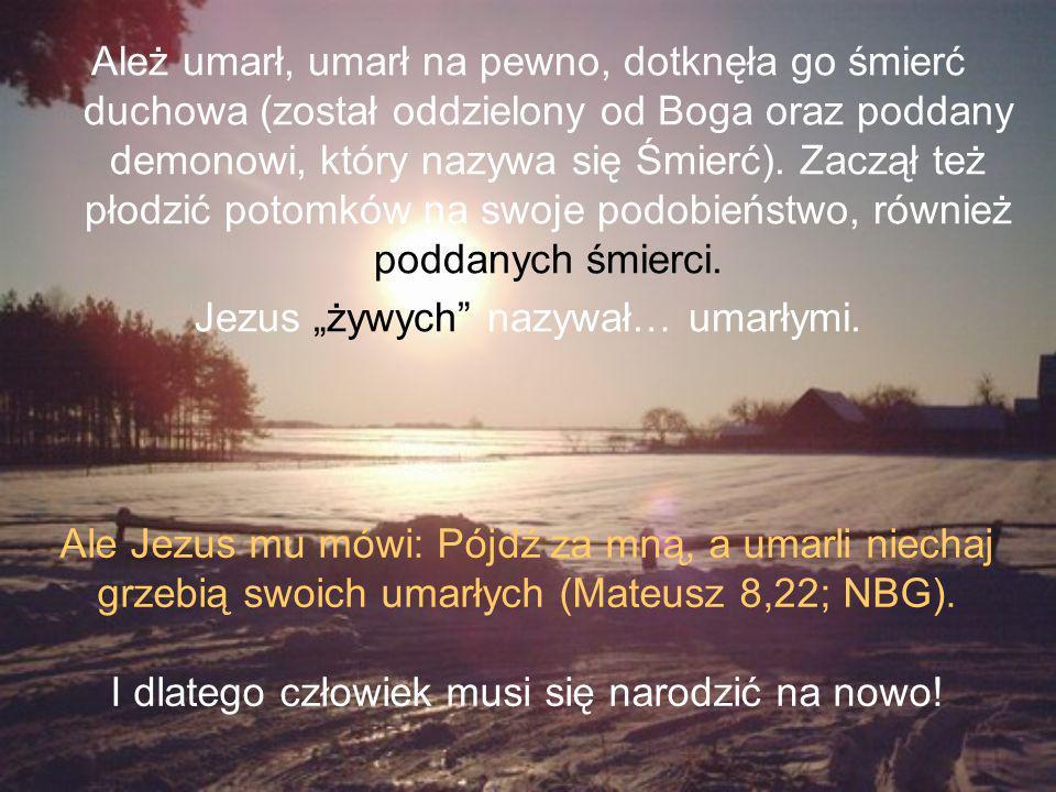 """Jezus """"żywych nazywał… umarłymi."""
