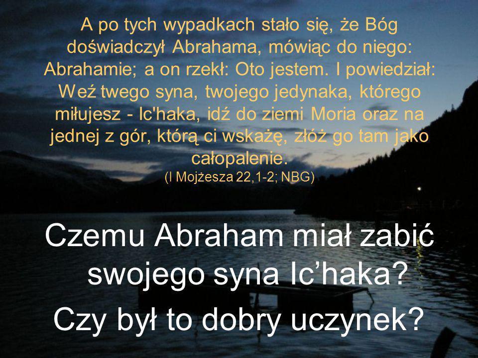 Czemu Abraham miał zabić swojego syna Ic'haka