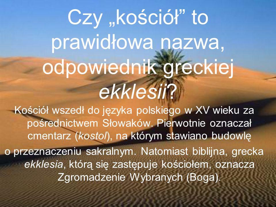 """Czy """"kościół to prawidłowa nazwa, odpowiednik greckiej ekklesii"""