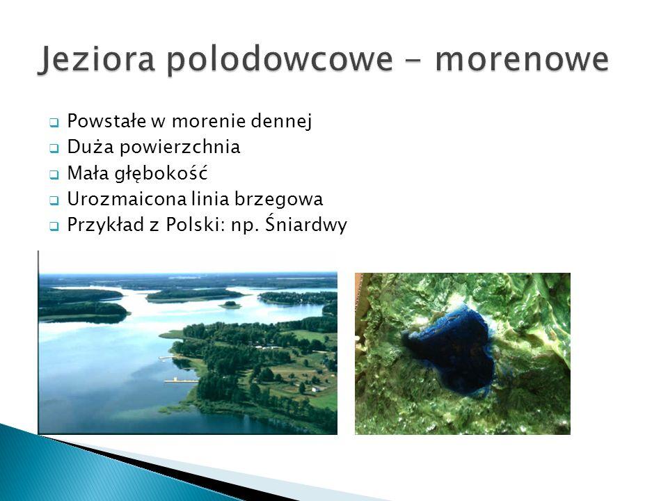 Jeziora polodowcowe - morenowe