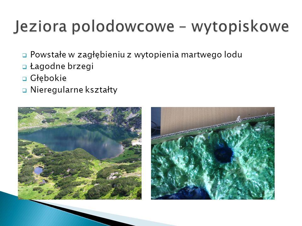 Jeziora polodowcowe – wytopiskowe