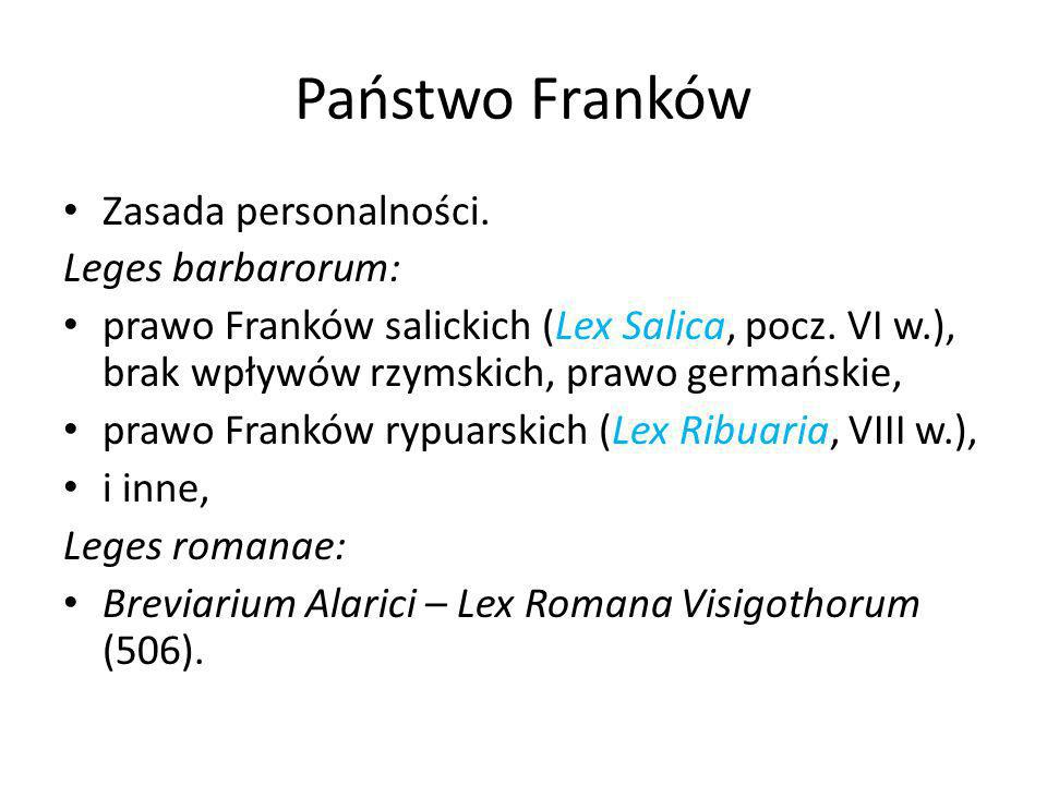 Państwo Franków Zasada personalności. Leges barbarorum: