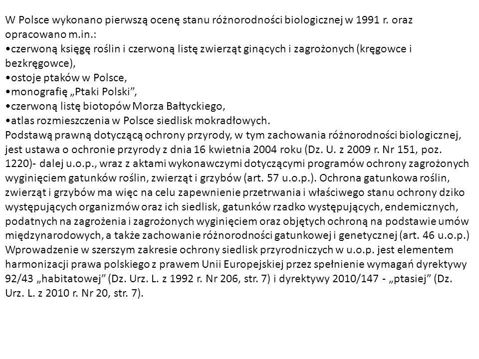 W Polsce wykonano pierwszą ocenę stanu różnorodności biologicznej w 1991 r.