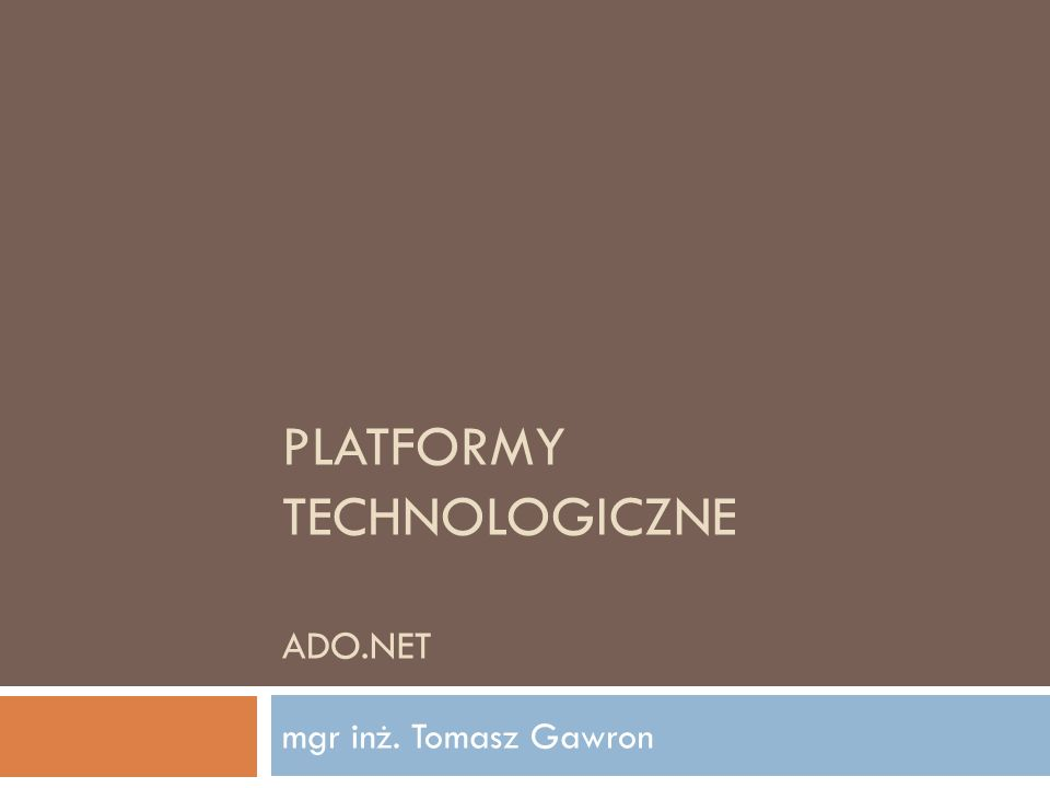 Platformy Technologiczne ADO.NET