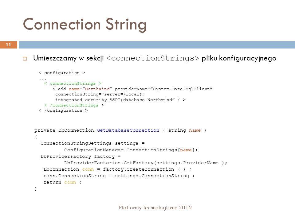 Connection String Umieszczamy w sekcji <connectionStrings> pliku konfiguracyjnego. < configuration >